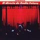 + info. de 'El Directo de Radio Futura. Escueladecalor', Radio Futura (1989)