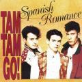 + info. de 'Spanish Romance', Tam Tam Go! (1988)