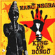 + info. de 'King of Bongo', Mano Negra (1991)