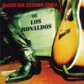 + info. de 'Quiero que Estemos Cerca', Los Ronaldos (1996)