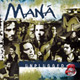 + info. de 'MTV Unplugged', Maná (1999)