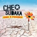 + info. de 'Tudo É Possible', Che Sudaka (2009)
