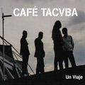 + info. de 'Un Viaje', Café Tacvba (2005)