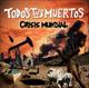 Carátula de 'Crisis Mundial', Todos tus Muertos (2010)