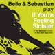 + info. de 'If You're Feeling Sinister: Live at the Barbican', Belle & Sebastian (2005)