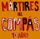 + info. de 'Mártires del Compás. 10 años', Mártires del Compás (2005)