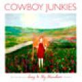 Carátula de 'Sing in My Meadow. The Nomad Series, Volume 3', Cowboy Junkies (2011)