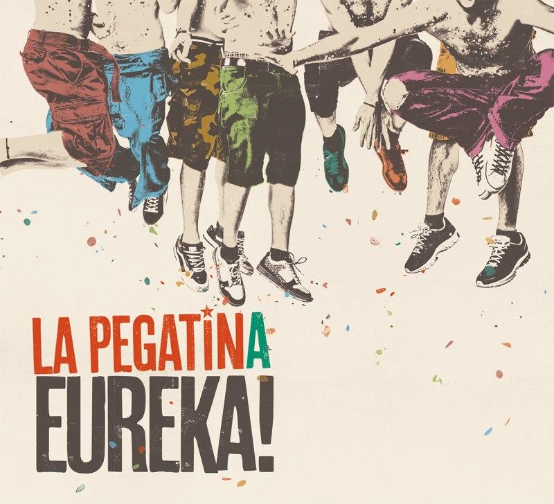 + info. de 'Eureka!', La Pegatina (2013)
