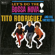 + info. de 'Let's Do the Bossa Nova!', Tito Rodríguez (1963)