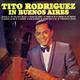 + info. de 'Tito Rodríguez in Buenos Aires', Tito Rodríguez (1965)