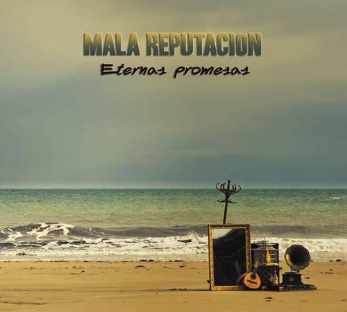 + info. de 'Eternas Promesas', Mala Reputación (2015)