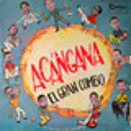 + info. de 'Acángana', El Gran Combo de Puerto Rico (1963)