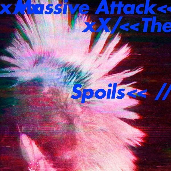 + info. de 'The Spoils', Massive Attack (2016)