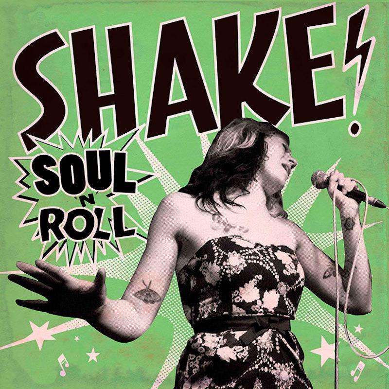 + info. de 'Soul 'n' Roll', Shake! (2016)