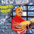 Carátula de 'New Decade', Roberto Roena (banda) (1990)