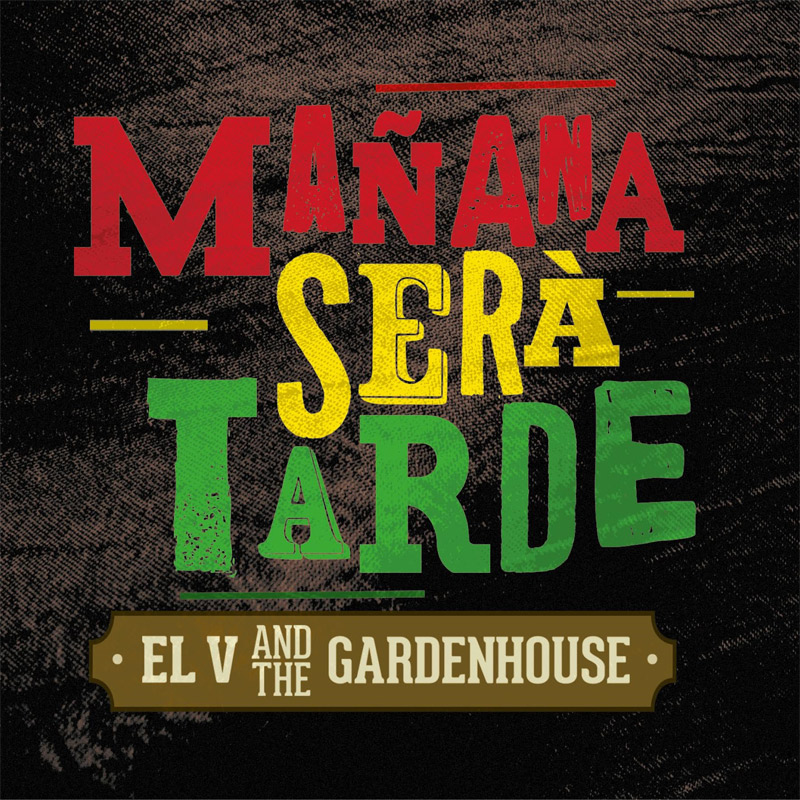 + info. de 'Mañana Será Tarde', El V and the GardenHouse (2017)