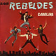 + info. de 'Carolina', Los Rebeldes (1982)