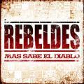 Carátula de 'Más Sabe el Diablo', Los Rebeldes (2008)