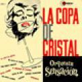 Carátula de 'La Copa de Cristal', Orquesta Sensación (1972)
