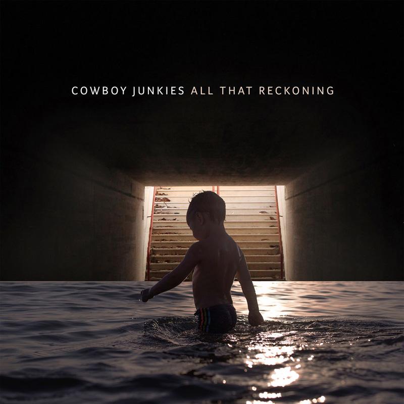 + info. de 'All that Reckoning', Cowboy Junkies (2018)