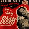 + info. de 'Bim Bam Boom. An Album of Cuban Rhythms', Machito and his Afro-Cubans (1943)