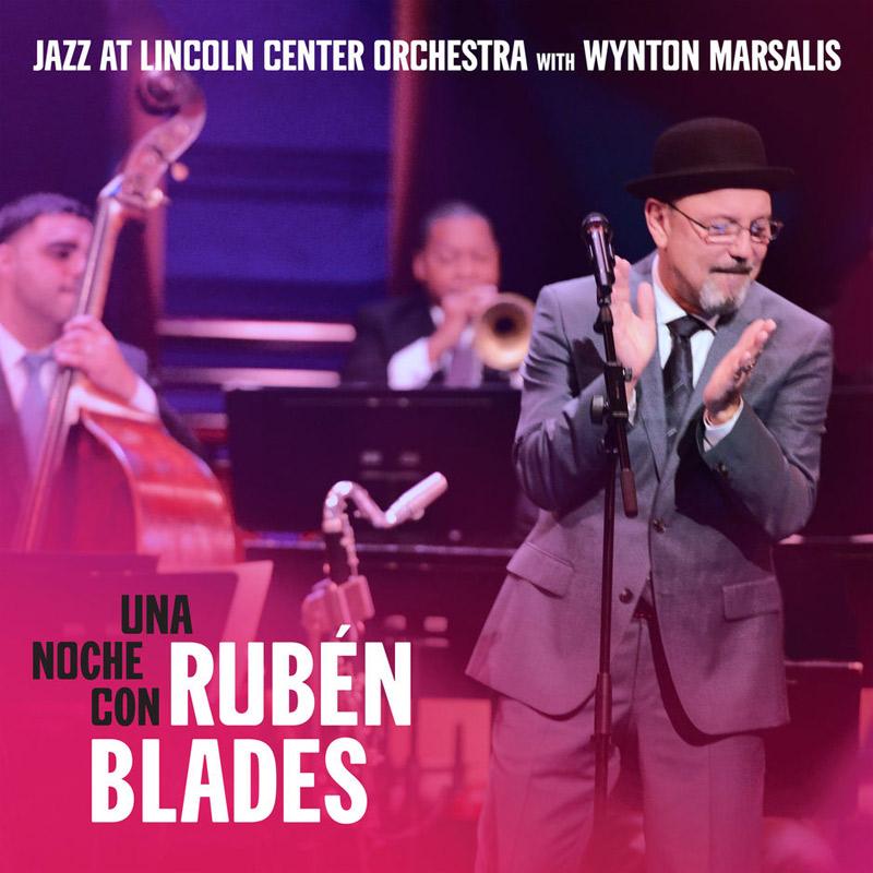 + info. de 'Una Noche con Rubén Blades. Jazz at Lincoln Center Orchestra with Wynton Marsalis', Rubén Blades (2018)