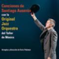 + info. de 'Canciones de Santiago Auserón con la Original Jazz Orquestra', Santiago Auserón (2008)