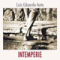 + info. de 'Intemperie', Luis Eduardo Aute (2010)