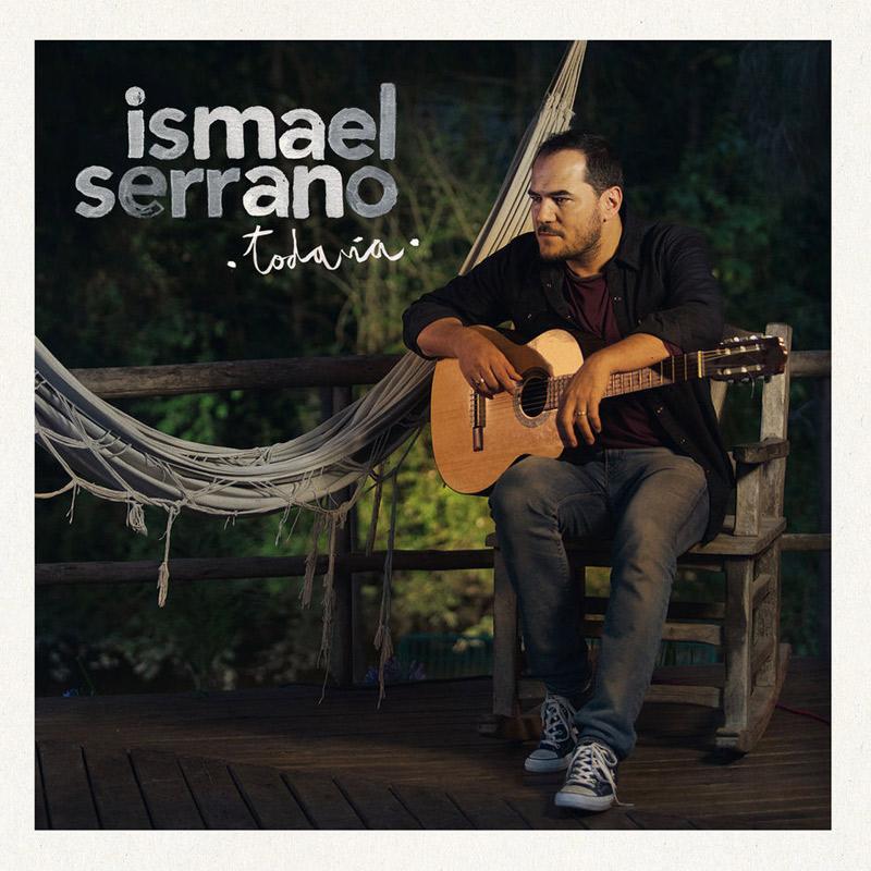 + info. de 'Todavía', Ismael Serrano (2018)