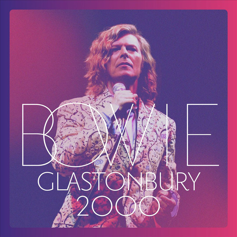 + info. de 'Glastonbury 2000', David Bowie (2018)