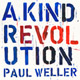 Carátula de 'A Kind Revolution', Paul Weller (2017)