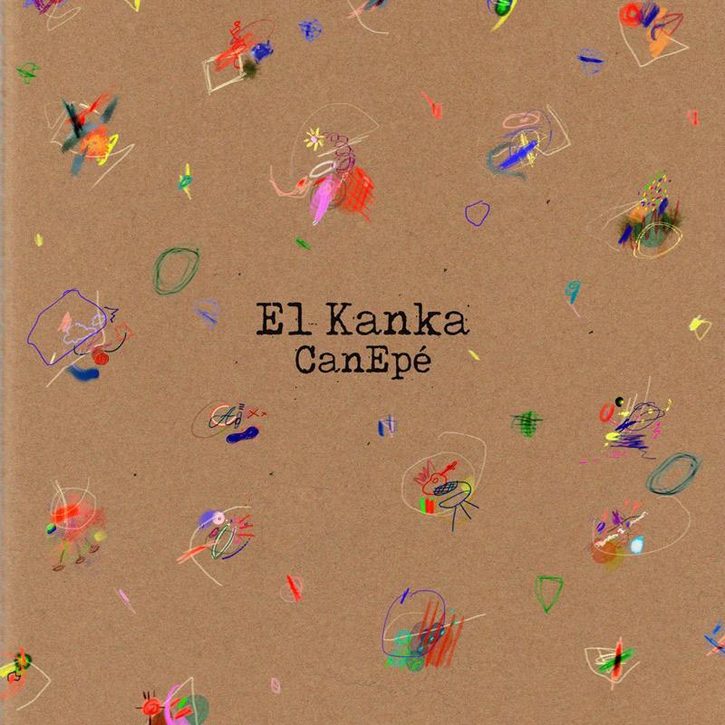 + info. de 'CanEpé', El Kanka (2019)