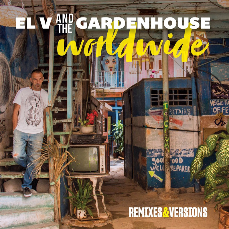 + info. de 'Worldwide. Remixes & Versions', El V and the GardenHouse (2019)