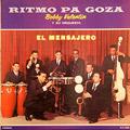 + info. de 'Ritmo pa Goza. El Mensajero', Orquesta Bobby Valentín (1965)