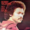 + info. de 'Rey del Bajo', Orquesta Bobby Valentín (1974)