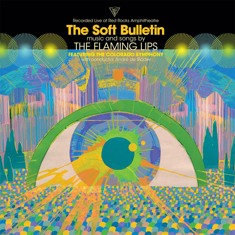 + info. de 'The Soft Bulletin (Live at Red Rocks)', The Flaming Lips (2019)