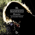+ info. de 'El Manifiesto Desastre', Nacho Vegas (2008)
