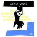 + info. de 'El Hombre que Casi Conoció a Michi Panero', Nacho Vegas (2005)