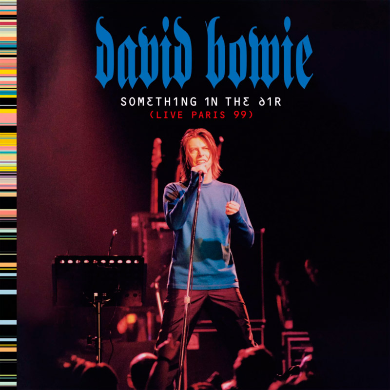 + info. de 'Something in the Air (Live Paris 99)', David Bowie (2020)