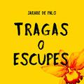 Carátula de 'Tragas o Escupes', Jarabe de Palo (2020)