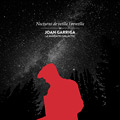Carátula de 'Nocturns de Vetlla i Revetlla', Joan Garriga i el Mariatxi Galàctic (2019)