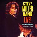 Carátula de 'Live! Breaking Ground August 3, 1977', Steve Miller Band (2021)