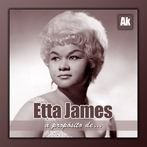 A propósito de Etta James (1938-2012)