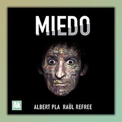Albert Pla, mucho #Miedo