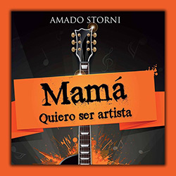 Mamá, quiero ser artista, de Amado Storni...