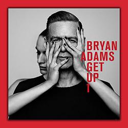 """""""Get Up"""", el certero último trabajo de Bryan Adams..."""