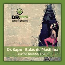 """Dr. Sapo. """"Balas de Plastilina""""..."""