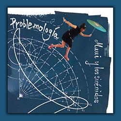 Problemología, un disco de título rotundo y efectos balsámicos, ampliar