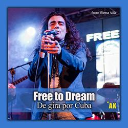 Free to Dream realizará una gira por Cuba, ampliar