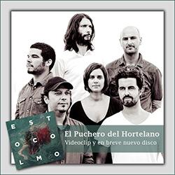 Nuevo videoclip y en breve nuevo disco de El Puchero, ampliar